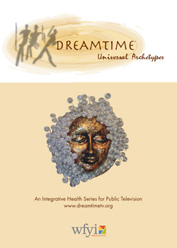 Dreamtime: Universal Archetypes