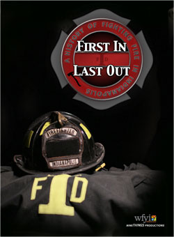 First In, Last Out: A History of Fighting Fire in Indianapolis