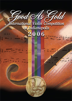 Good as Gold: The 2006 International Violin Competition of Indianapolis