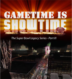 Gametime is Showtime: Indy's Super Bowl Legacy Pt. III