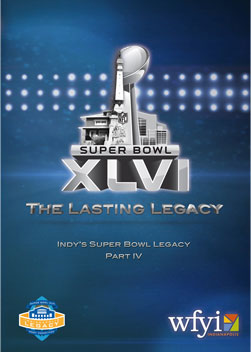 The Lasting Legacy: Indy's Super Bowl Legacy Pt. IV