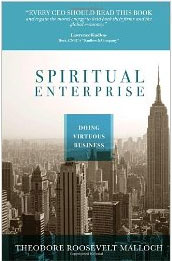 Spiritual Enterprise: Doing Virtuous Business