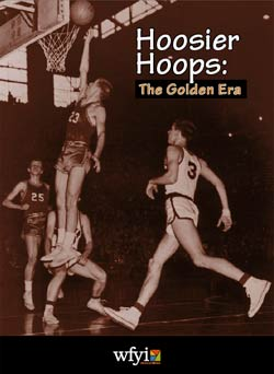 Hoosier Hoops: The Golden Era