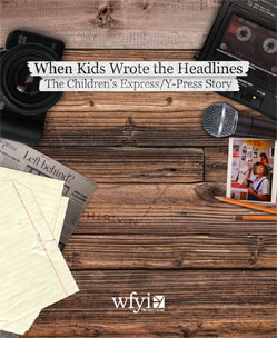 When Kids Wrote the Headlines, The Children's Express, Y-Press Story
